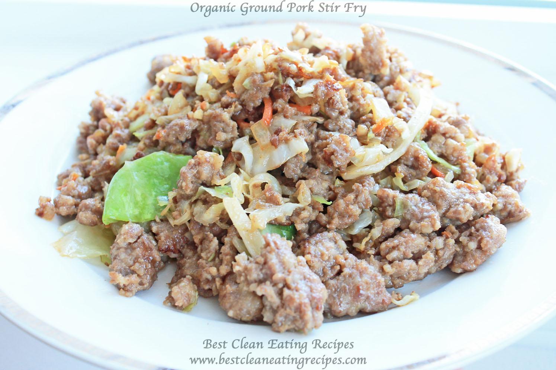 Clean Eating Dinner Recipe – Organic Ground Pork Stir Fry