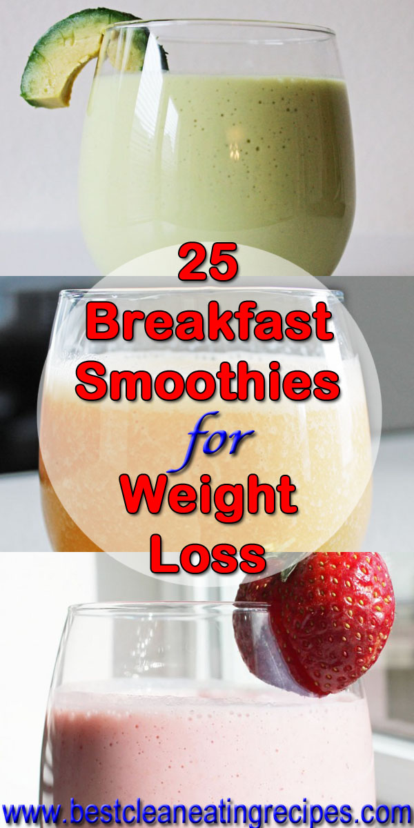 25 Breakfast Smoothie Recipes for Weight Loss | Clean ...