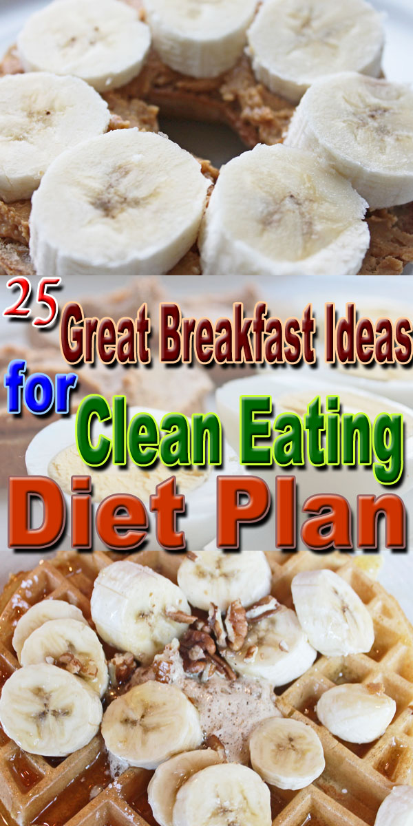 great breakfast ideas for clean eating diet