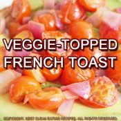 clean eating recipe veggie topped french toast